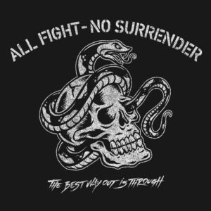 All Fight - No Surrender T-Shirt